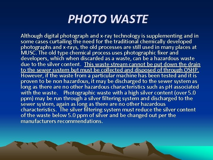 PHOTO WASTE Although digital photograph and x-ray technology is supplementing and in some cases
