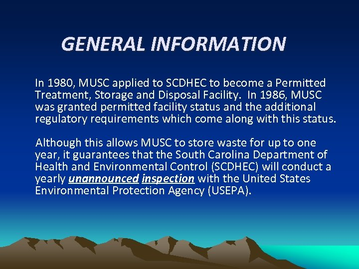 GENERAL INFORMATION In 1980, MUSC applied to SCDHEC to become a Permitted Treatment, Storage