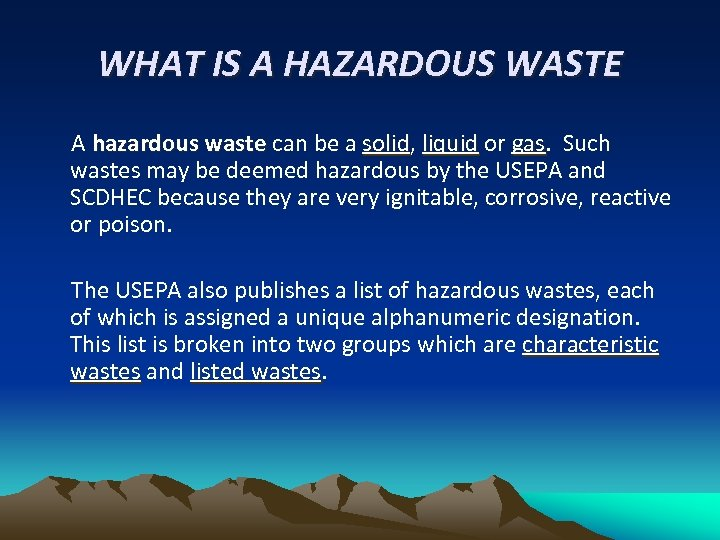 WHAT IS A HAZARDOUS WASTE A hazardous waste can be a solid, liquid or
