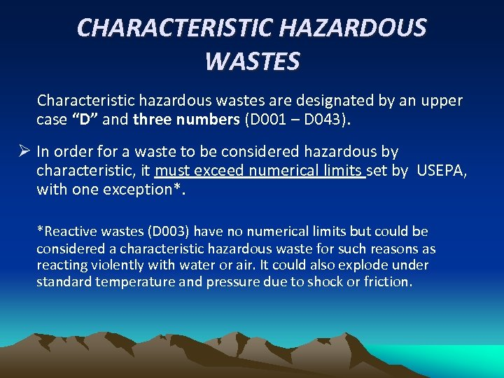 """CHARACTERISTIC HAZARDOUS WASTES Characteristic hazardous wastes are designated by an upper case """"D"""" and"""