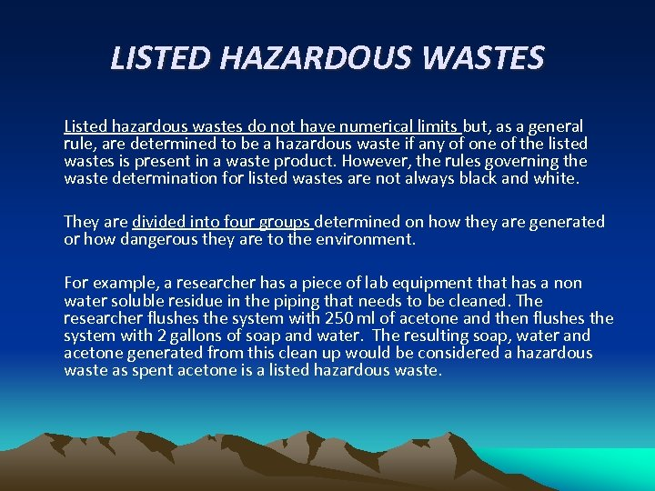 LISTED HAZARDOUS WASTES Listed hazardous wastes do not have numerical limits but, as a
