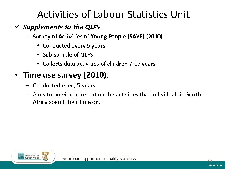 Activities of Labour Statistics Unit ü Supplements to the QLFS – Survey of Activities