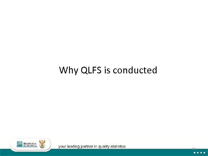 Why QLFS is conducted 11