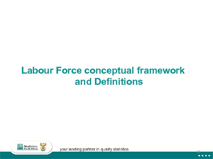 Labour Force conceptual framework and Definitions 18