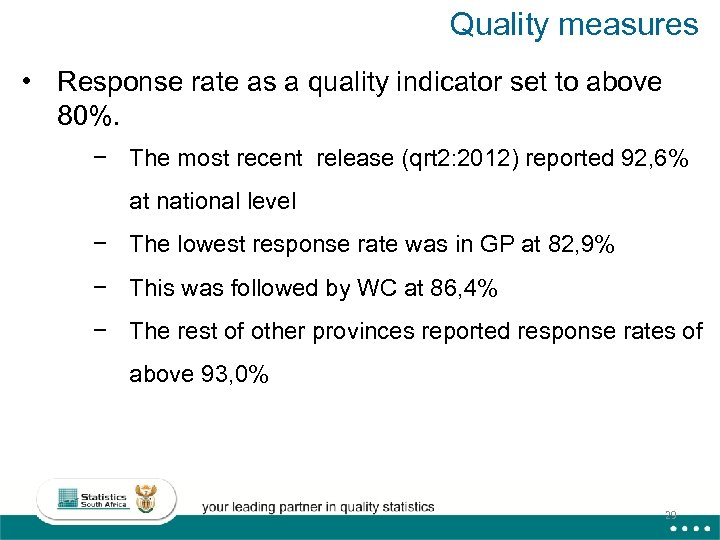Quality measures • Response rate as a quality indicator set to above 80%. −