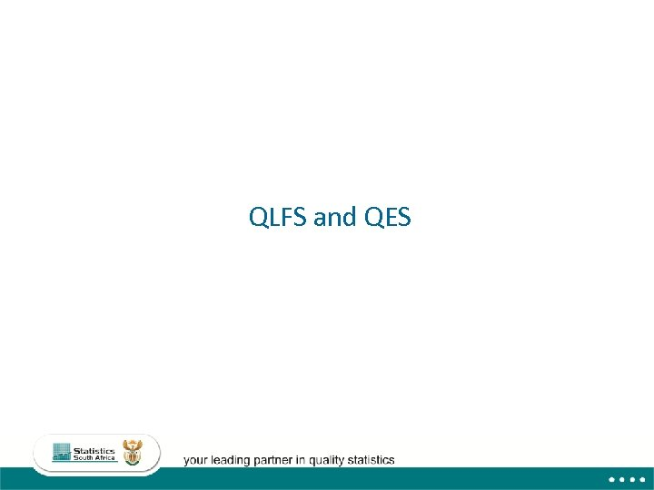 QLFS and QES