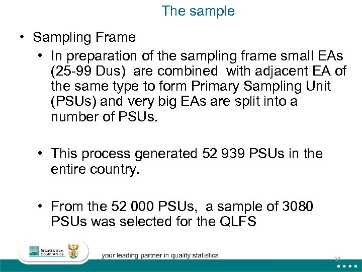 The sample • Sampling Frame • In preparation of the sampling frame small EAs