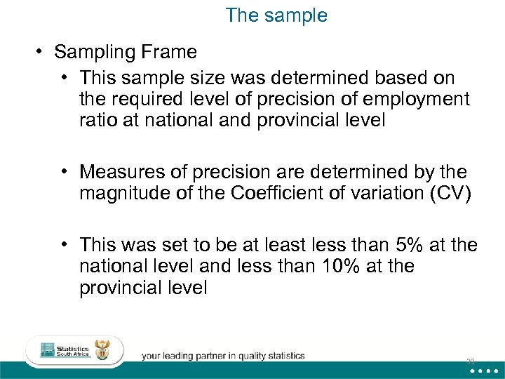 The sample • Sampling Frame • This sample size was determined based on the