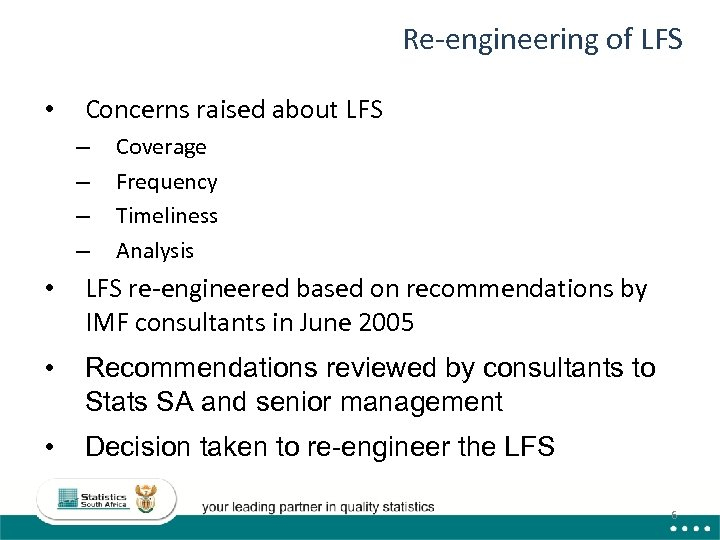 Re-engineering of LFS • Concerns raised about LFS – – Coverage Frequency Timeliness Analysis