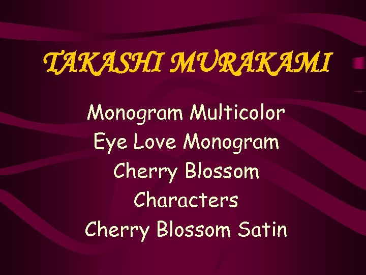 TAKASHI MURAKAMI Monogram Multicolor Eye Love Monogram Cherry Blossom Characters Cherry Blossom Satin
