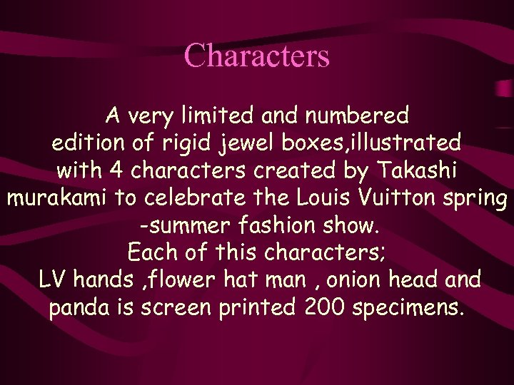 Characters A very limited and numbered edition of rigid jewel boxes, illustrated with 4
