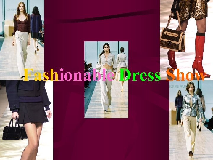 Fashionable Dress Show