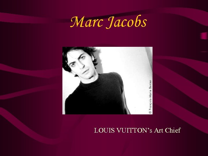 Marc Jacobs LOUIS VUITTON's Art Chief