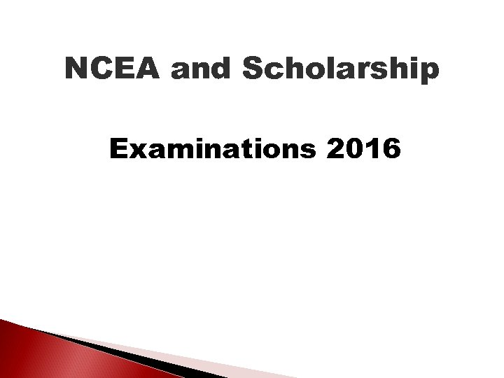 NCEA and Scholarship Examinations 2016