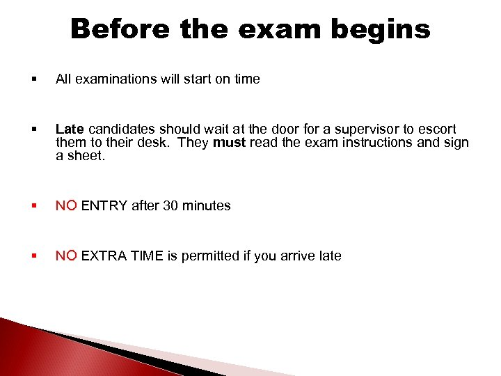 Before the exam begins § All examinations will start on time § Late candidates