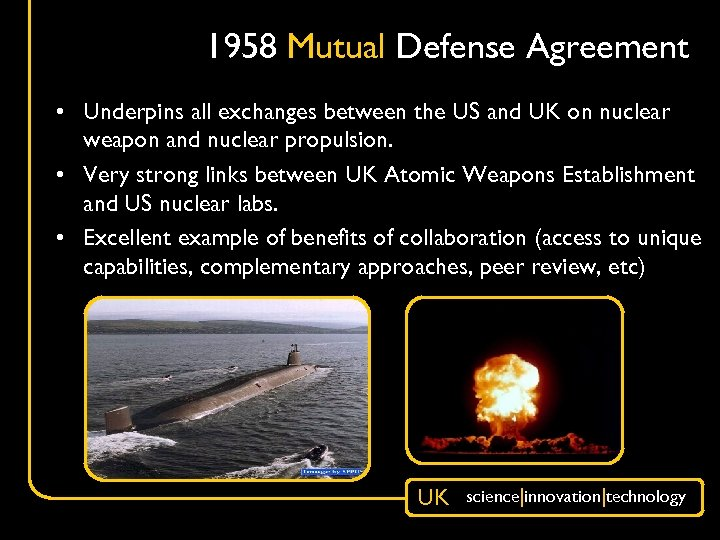 1958 Mutual Defense Agreement • Underpins all exchanges between the US and UK on