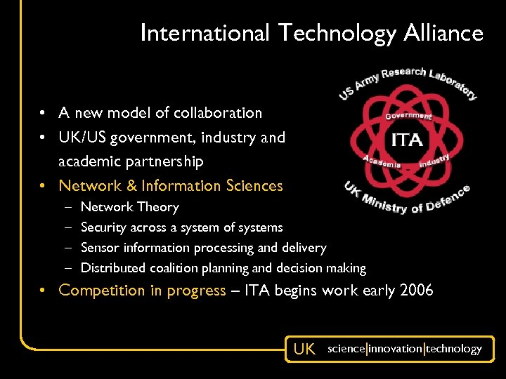 International Technology Alliance • A new model of collaboration • UK/US government, industry and