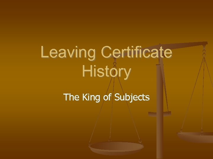 Leaving Certificate History The King of Subjects