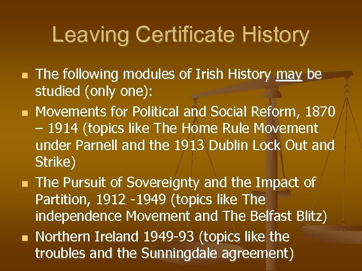 Leaving Certificate History The following modules of Irish History may be studied (only one):