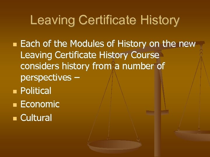Leaving Certificate History Each of the Modules of History on the new Leaving Certificate