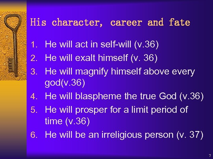 His character, career and fate 1. He will act in self-will (v. 36) 2.