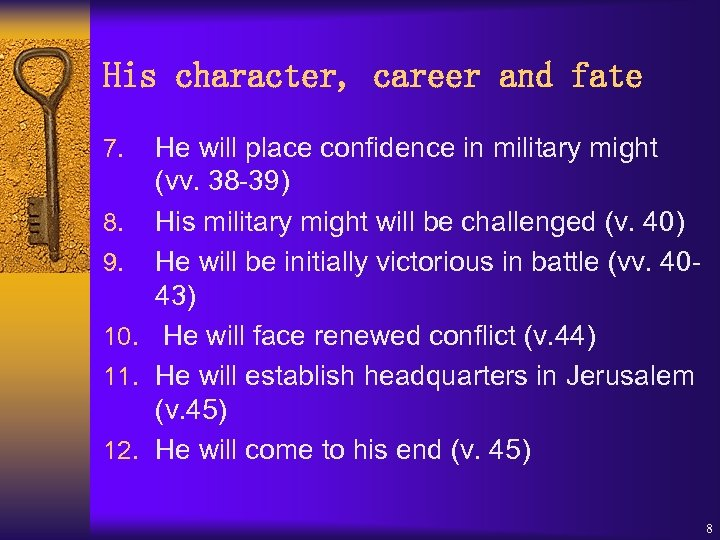 His character, career and fate He will place confidence in military might (vv. 38