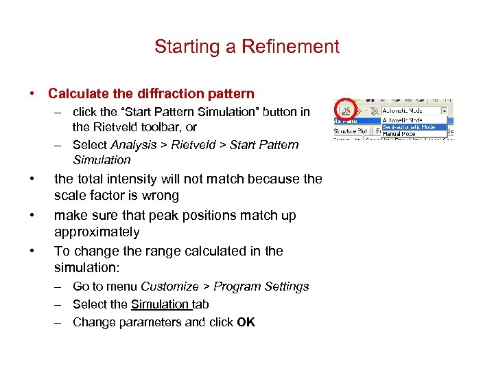 """Starting a Refinement • Calculate the diffraction pattern – click the """"Start Pattern Simulation"""""""