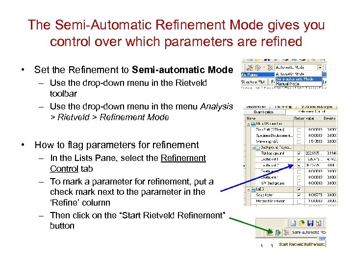 The Semi-Automatic Refinement Mode gives you control over which parameters are refined • Set