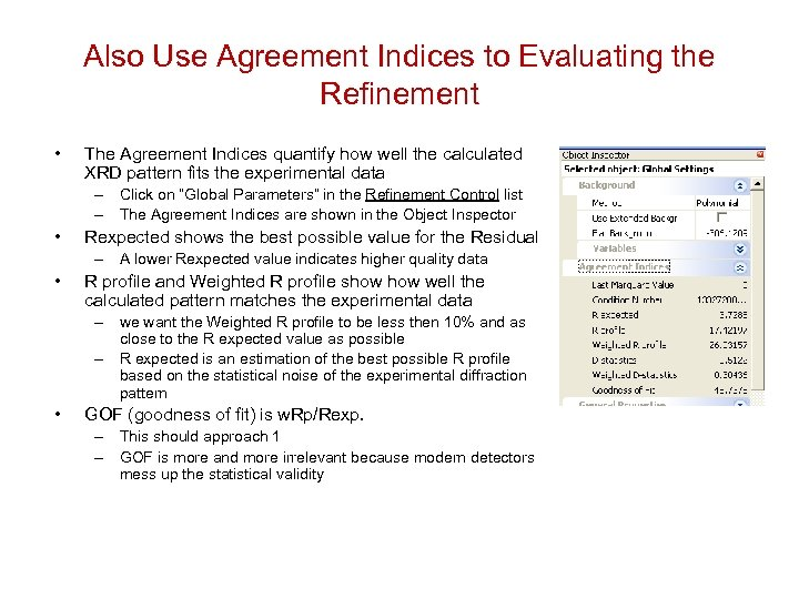 Also Use Agreement Indices to Evaluating the Refinement • The Agreement Indices quantify how