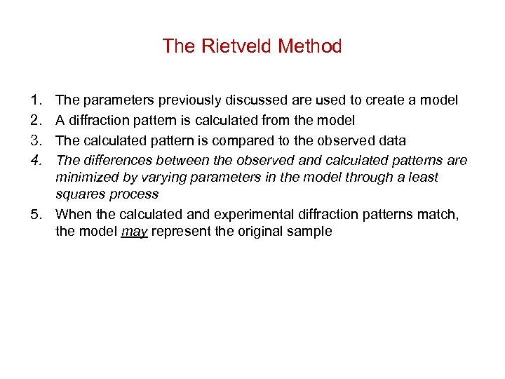 The Rietveld Method 1. 2. 3. 4. The parameters previously discussed are used to