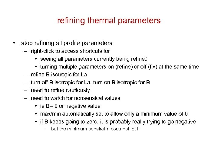 refining thermal parameters • stop refining all profile parameters – right-click to access shortcuts