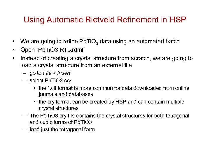 Using Automatic Rietveld Refinement in HSP • We are going to refine Pb. Ti.