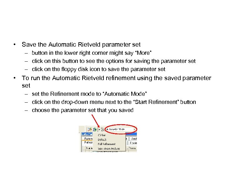 • Save the Automatic Rietveld parameter set – button in the lower right