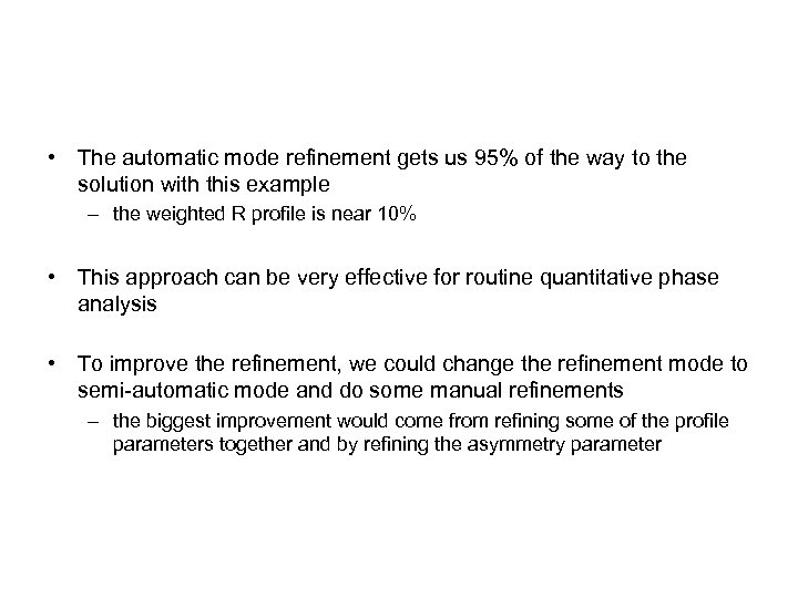• The automatic mode refinement gets us 95% of the way to the