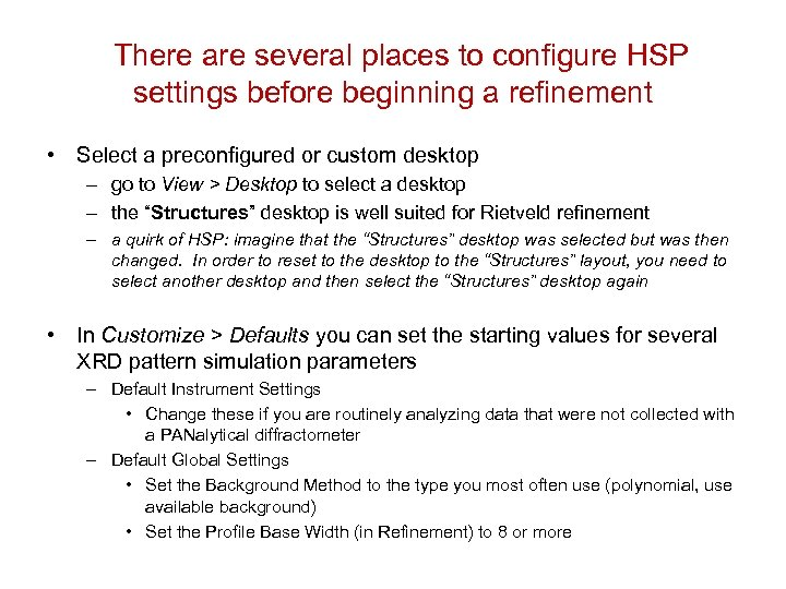 There are several places to configure HSP settings before beginning a refinement • Select