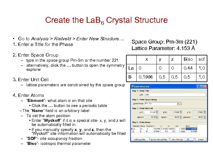 Create the La. B 6 Crystal Structure • Go to Analysis > Rietveld >