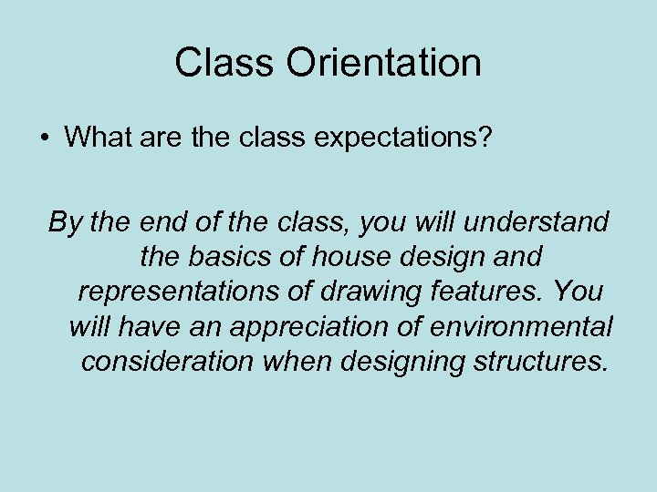 Class Orientation • What are the class expectations? By the end of the class,