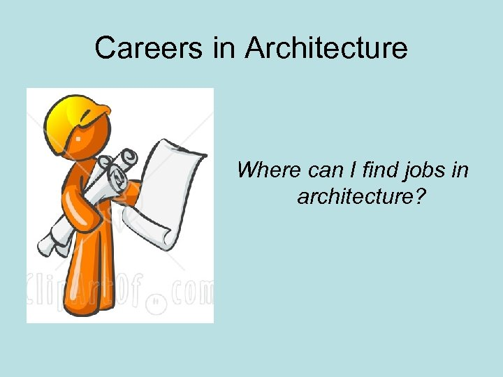 Careers in Architecture Where can I find jobs in architecture?