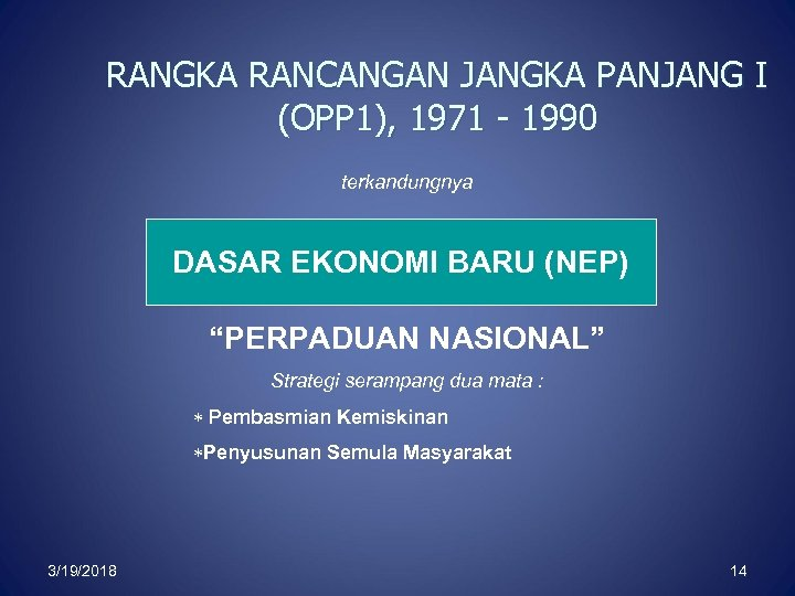 RANGKA RANCANGAN JANGKA PANJANG I (OPP 1), 1971 - 1990 terkandungnya DASAR EKONOMI BARU