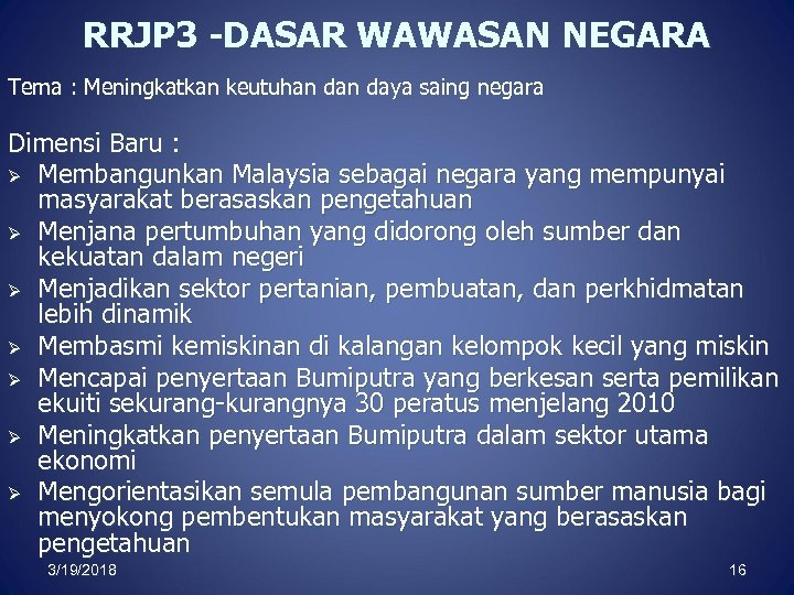 RRJP 3 -DASAR WAWASAN NEGARA Tema : Meningkatkan keutuhan daya saing negara Dimensi Baru