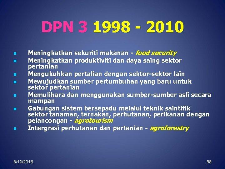DPN 3 1998 - 2010 n n n n Meningkatkan sekuriti makanan - food