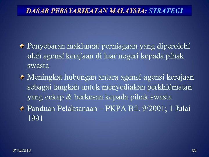 DASAR PERSYARIKATAN MALAYSIA: STRATEGI Penyebaran maklumat perniagaan yang diperolehi oleh agensi kerajaan di luar