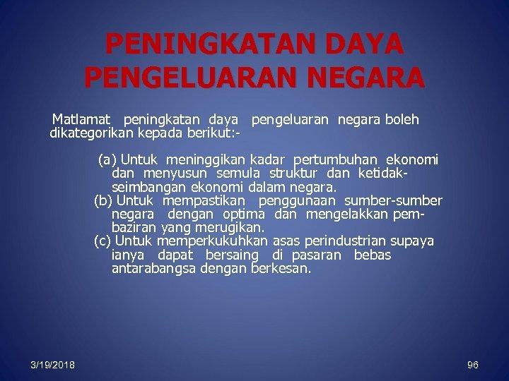 PENINGKATAN DAYA PENGELUARAN NEGARA Matlamat peningkatan daya pengeluaran negara boleh dikategorikan kepada berikut: (a)
