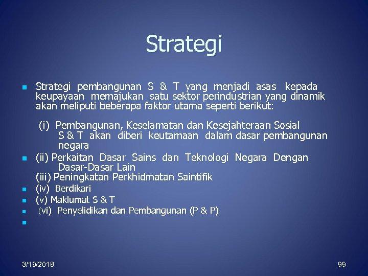 Strategi n n n Strategi pembangunan S & T yang menjadi asas kepada keupayaan
