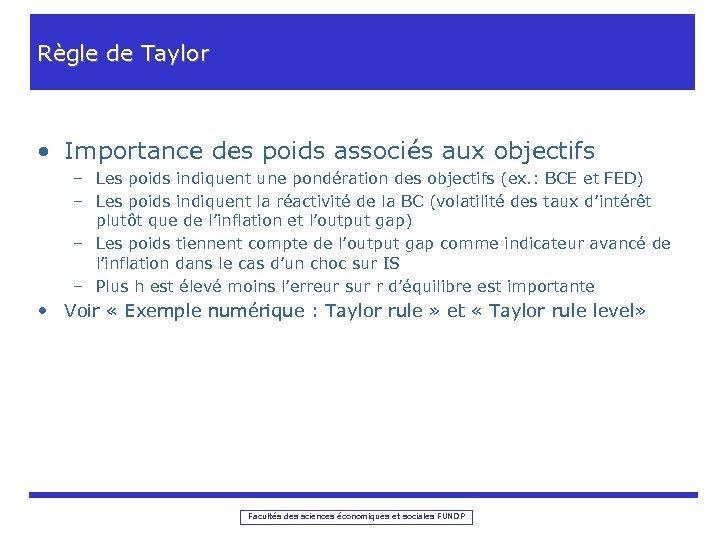 Règle de Taylor • Importance des poids associés aux objectifs – Les poids indiquent