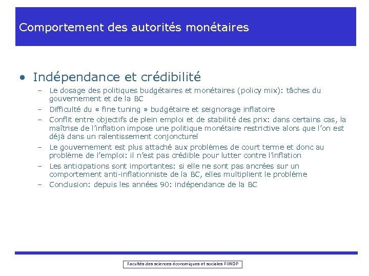 Comportement des autorités monétaires • Indépendance et crédibilité – Le dosage des politiques budgétaires