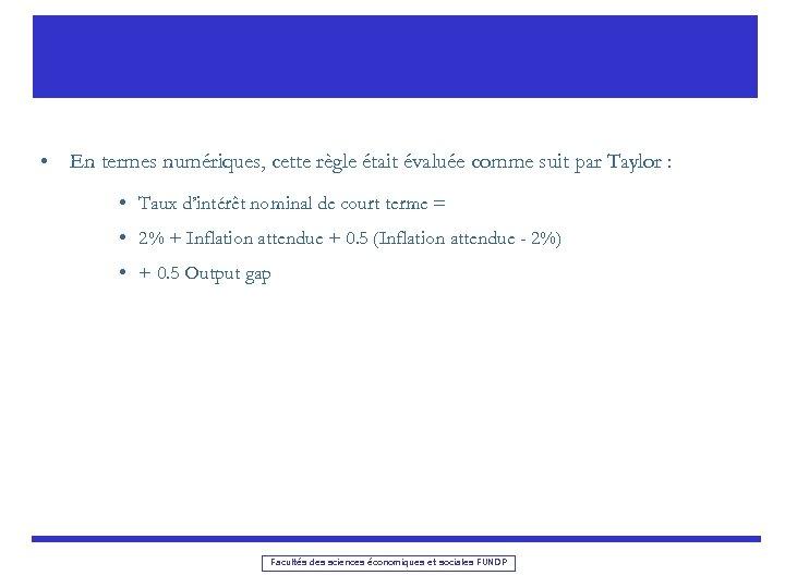 • En termes numériques, cette règle était évaluée comme suit par Taylor :