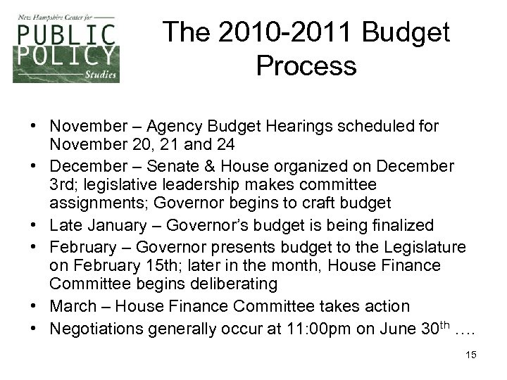 The 2010 -2011 Budget Process • November – Agency Budget Hearings scheduled for November