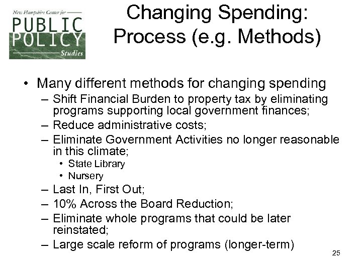 Changing Spending: Process (e. g. Methods) • Many different methods for changing spending –