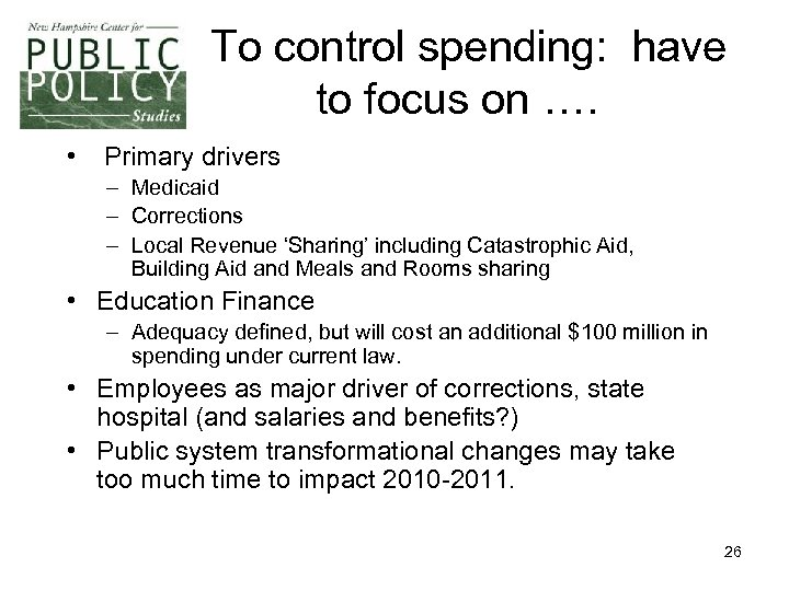 To control spending: have to focus on …. • Primary drivers – Medicaid –
